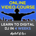 Digital DJ Tips - Learn to Digital DJ in 4 Weeks